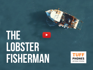 The Lobster Fisherman – The Life of a TUFF Phone user